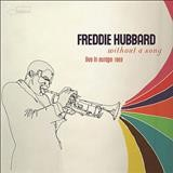 Freddie Hubbard – Without a song