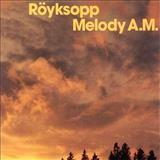 Royksopp – Melody AM
