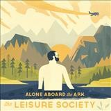 The Leisure Society – Alone Aboard The Ark