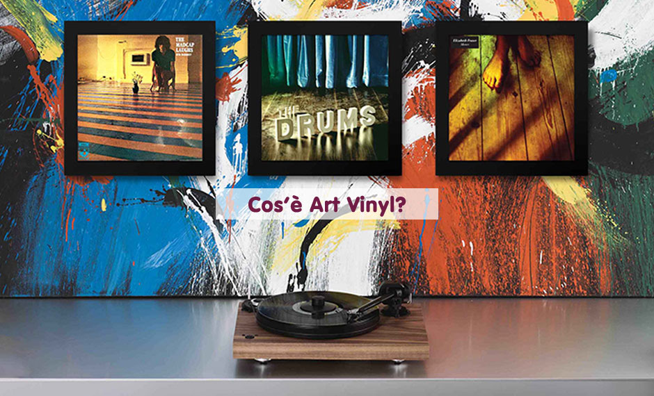 Cos'è Art Vinyl? - What is Art Vinyl?