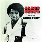 James Brown – Get on the good foot